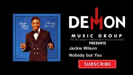 Jackie Wilson - Nobody but You