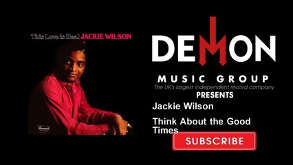 Jackie Wilson - Think About the Good Times