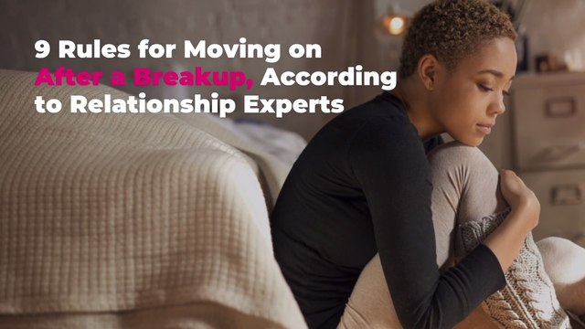 9 Rules for Moving on After a Breakup, According to Relationship Experts