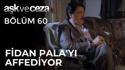 Fidan, Pala'yı Affediyor | Aşk ve Ceza 60.Bölüm