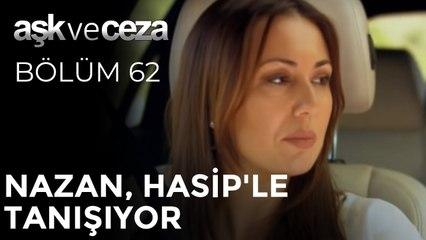 Nazan, Hasip'le Tanışıyor | Aşk ve Ceza 62. Bölüm
