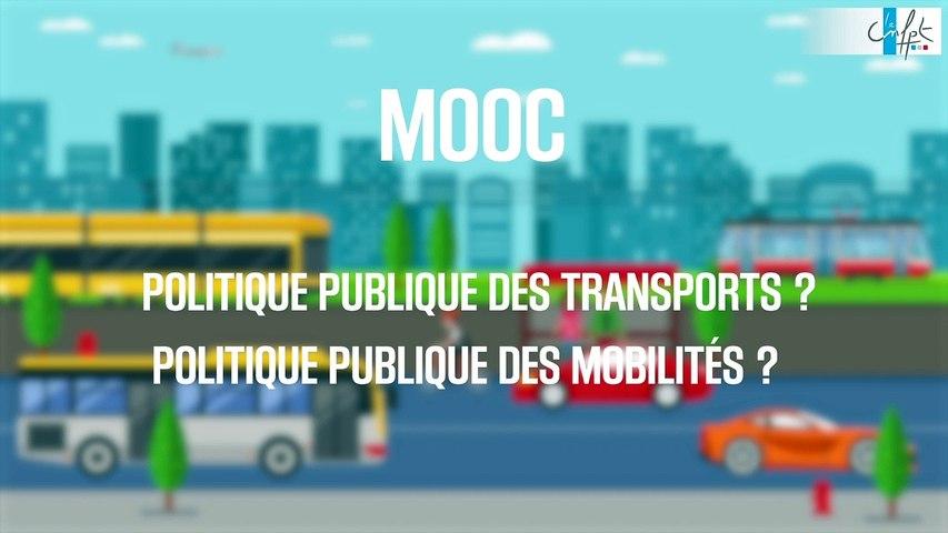 FUN MOOC : Politique publique des transports? Politique publique des mobilités?