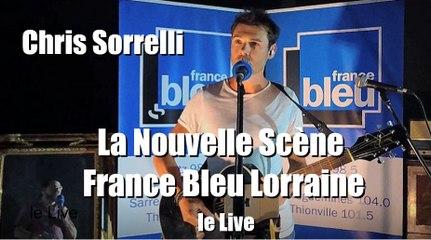 La Nouvelle Scène France Bleu Lorraine, le Live de Chris Sorrelli
