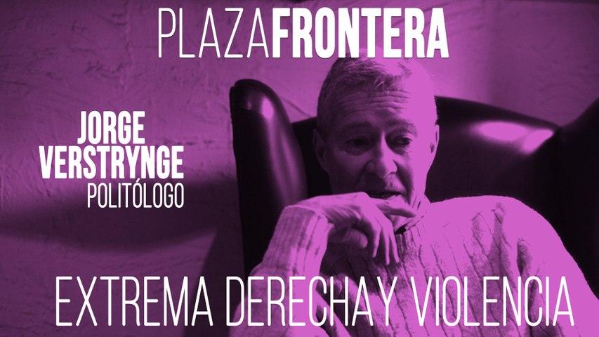 Juan Carlos Monedero y Jorge Verstrynge: extrema derecha y violencia - Plaza Frontera, 19 de junio de 2020