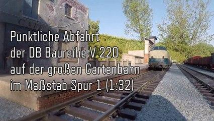 Gartenbahn: Pünktliche Abfahrt der DB Baureihe V 200 bzw. V 220 im Maßstab Spur 1 (1:32) von Märklin