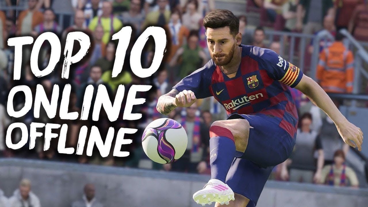 Top 10 Best Football Games on Android – iOS (Offline-Online with Size)