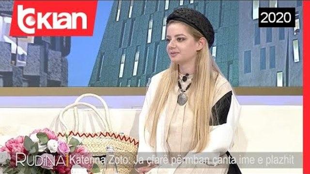 Rudina - Katerina Zoto: Ja cfare permban canta ime e plazhit (20 Qershor 2020)