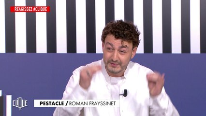 Roman Frayssinet dans le dernier Pestacle - Clique - CANAL+