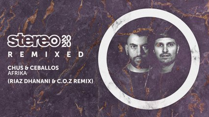 Chus & Ceballos - Afrika - Riaz Dhanani & C.O.Z Remix
