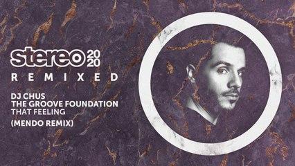 DJ Chus, The Groove Foundation - That Feeling - Mendo Dub Mix
