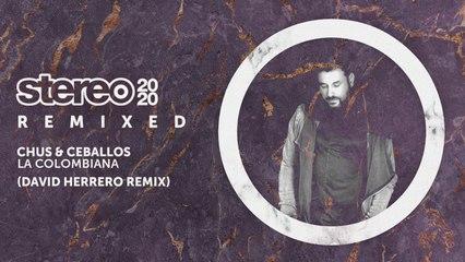 Chus & Ceballos - La Colombiana - David Herrero Remix