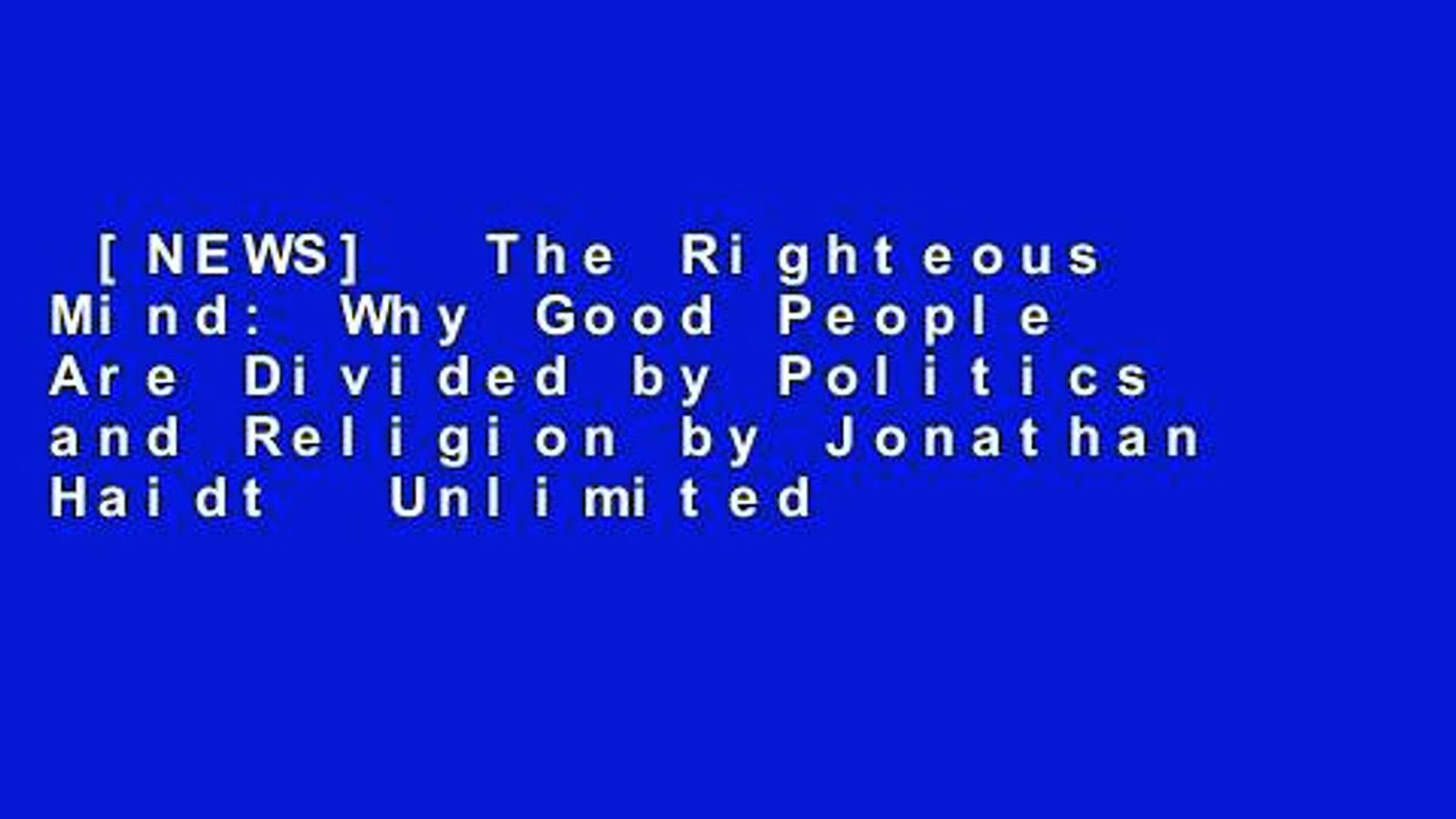 [NEWS]  The Righteous Mind: Why Good People Are Divided by Politics and