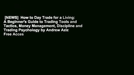 [NEWS]  How to Day Trade for a Living: A Beginner's Guide to Trading Tools