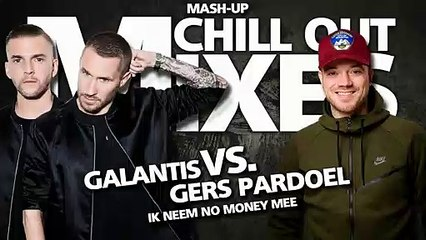 Galantis VS. Gers Pardoel - Ik Neem No Money Mee (Mash-Up 2020)