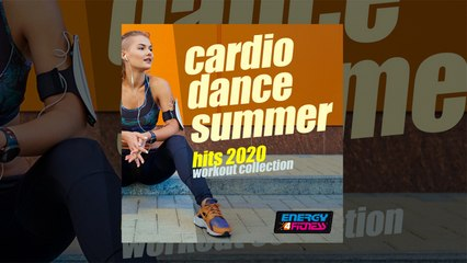 E4F - Cardio Dance Summer Hits 2020 Workout Collection - Fitness & Music 2020