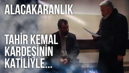 Tahir Kemal, Kardeşinin Katiliyle Görüşüyor   Alacakaranlık 34. Bölüm