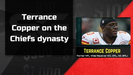 Terrance Copper talks the Kansas City Chiefs Dynasty