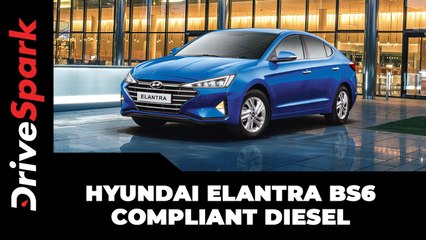 Hyundai Elantra BS6 Compliant Diesel Models Launched In India | Details | Specs | Prices