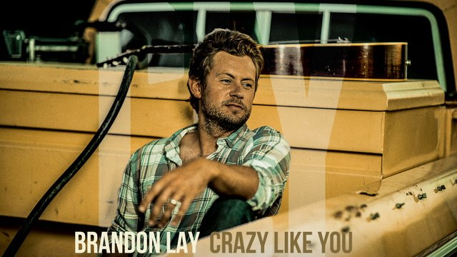 Brandon Lay - Crazy Like You