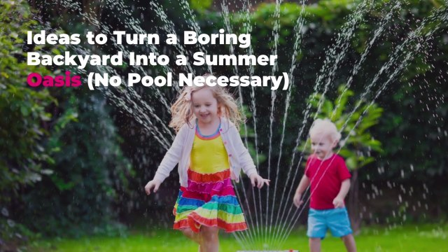 Ideas to Turn a Boring Backyard Into a Summer Oasis (No Pool Necessary)