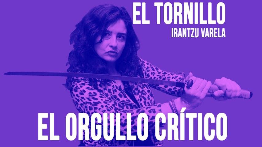 Irantzu Varela, El Tornillo y el orgullo crítico - En la Frontera, 25 de junio de 2020
