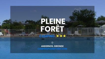 Camping Pleine Forêt, camping 3 étoiles à Andernos-les-bains