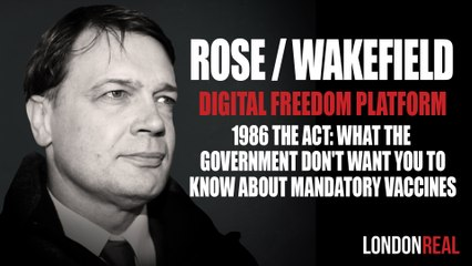 Dr. Andrew Wakefield - 1986 The Act: What the Government Don't Want You To Know About Mandatory Vaccines