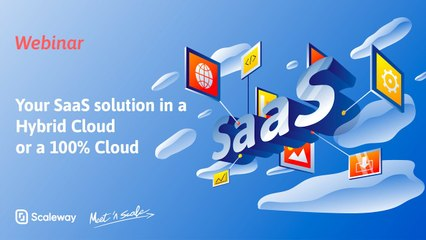 WEBINAR | Your SaaS solution in a Hybrid Cloud or a 100% Cloud | Beginner