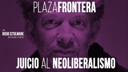 Juan Carlos Monedero y Diego Sztulwark: juicio al neoliberalismo - Plaza Frontera - 26 de junio de 2020