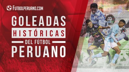 LIGA 1: LAS 5 GOLEADAS MÁS ESCANDALOSAS EN LA HISTORIA DEL FÚTBOL PERUANO