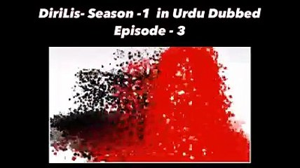 Watch Free Online Dirilis Ertugrul Drama Episode 3 Season 1 in Hindi/urdu Dubbed