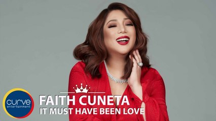 Faith Cuneta - It Must Have Been Love - Official Lyric Video