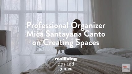 Professional Organizer Mica Santayana Canto on Creating Spaces