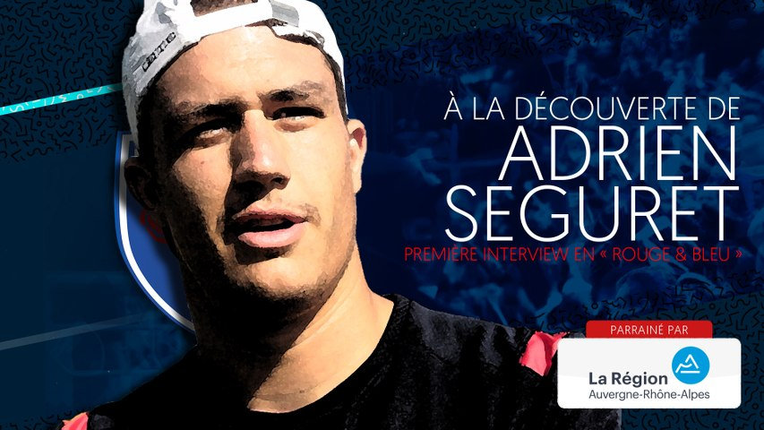 Video : Video - Adrien Séguret : « S?investir au maximum. Surtout sur le terrain »