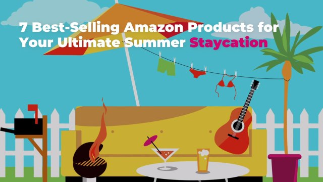 7 Best-Selling Amazon Products for Your Ultimate Summer Staycation