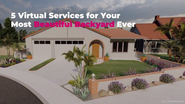5 Virtual Services for Your Most Beautiful Backyard Ever