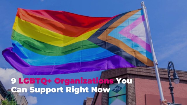 9 LGBTQ+ Organizations You Can Support Right Now