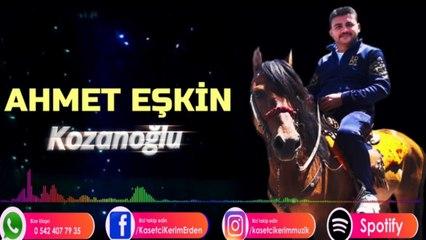 Ahmet Eşkin - Kozanoğlu