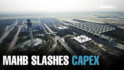 NEWS: MAHB makes massive cut to capex