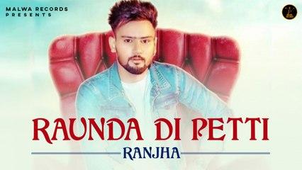 RANJHA - RAUNDA DI PETTI - Musical Tribute | Latest Punjabi Songs 2020 | Malwa