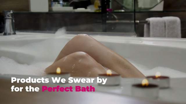 Products We Swear by for the Perfect Bath