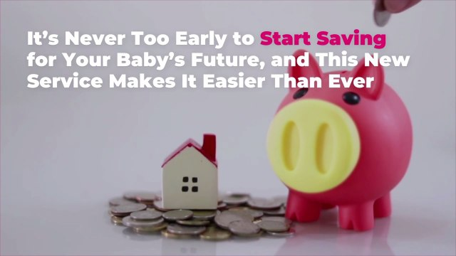 It's Never Too Early to Start Saving for Your Baby's Future, and This New Service Makes It