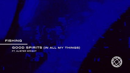 Fishing - Good Spirits (In All My Things)