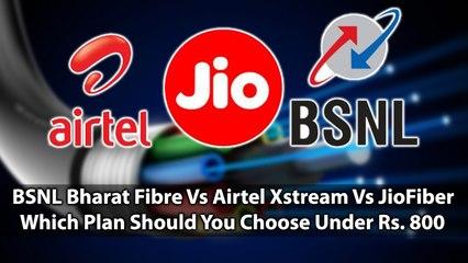 BSNL Bharat Fibre Vs Airtel Xstream Vs JioFiber Which Plan Should You Choose Under Rs. 800