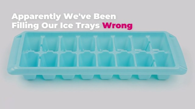 Apparently We've Been Filling Our Ice Trays Wrong