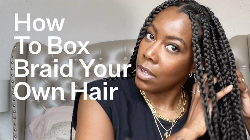 How To Box Braid Your Own Hair At Home (For Beginners)   Bustle