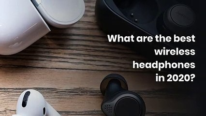 What are the best wireless headphones in 2020?