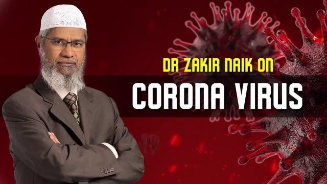 Dr Zakir Naik on Corona Virus