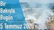 Türkiye ve dünya gündeminde neler oldu? İşte Bir Bakışta Bugün    5 Temmuz 2020