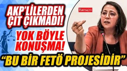 CHP'li Sera Kadıgil'den TBMM Adalet Komisyonu'nda AKP'lilere çok sert sözler!